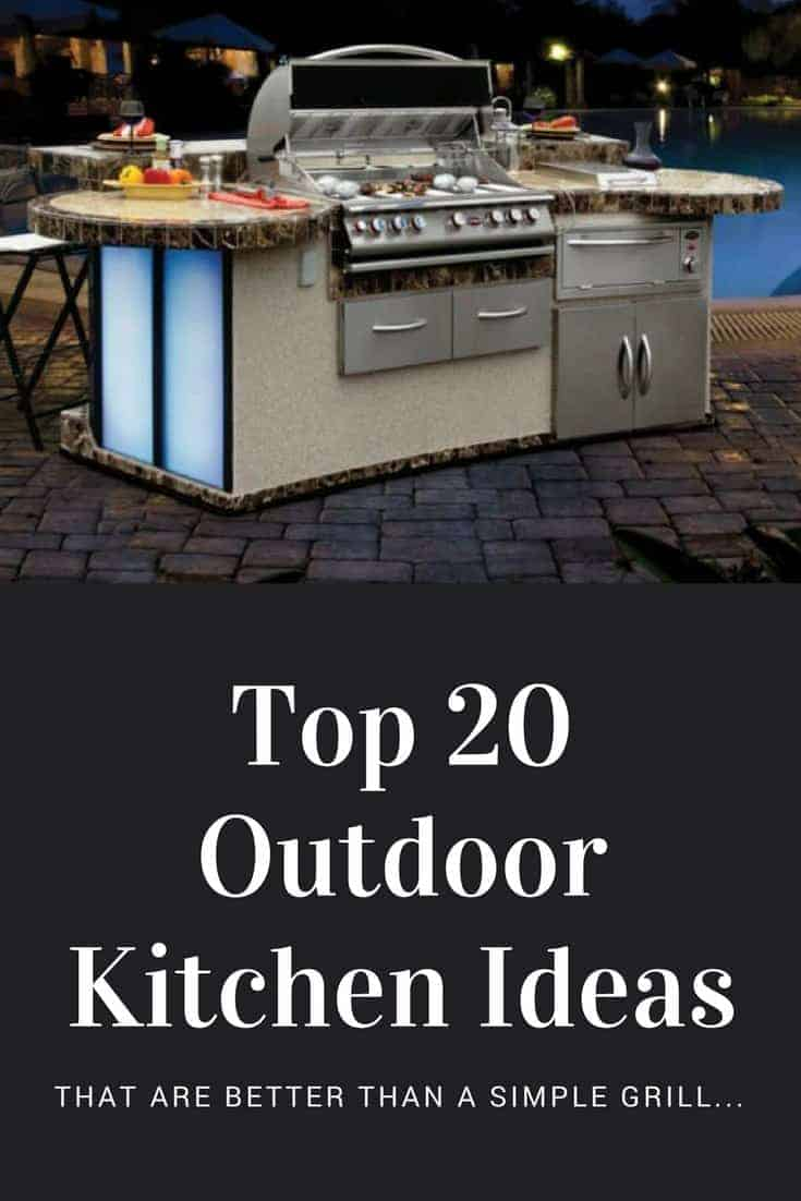Top 20 Outdoor Kitchen Ideas