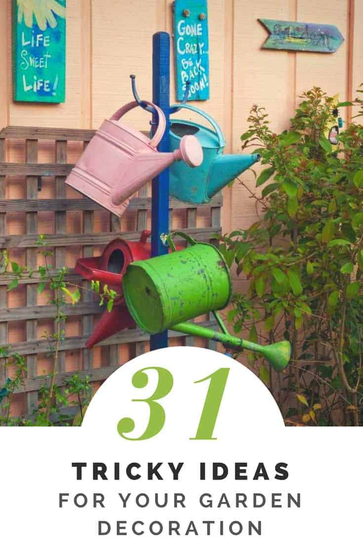 31 Tricky Ideas for Your Garden Decoration