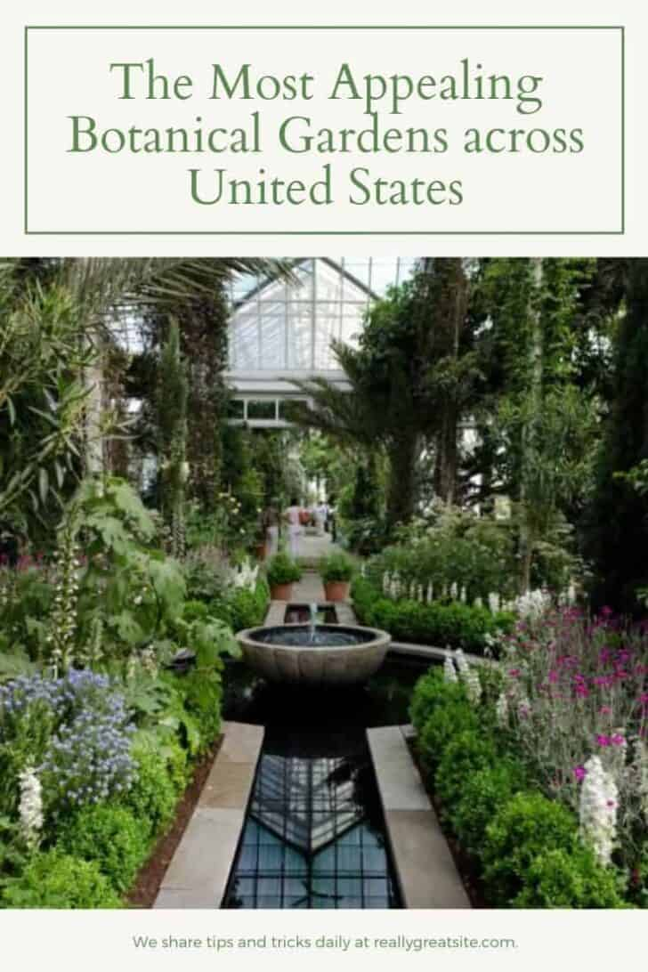 The Most Appealing Botanical Gardens across United States