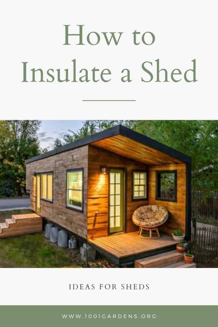 How to Insulate a Shed - 1001 Gardens