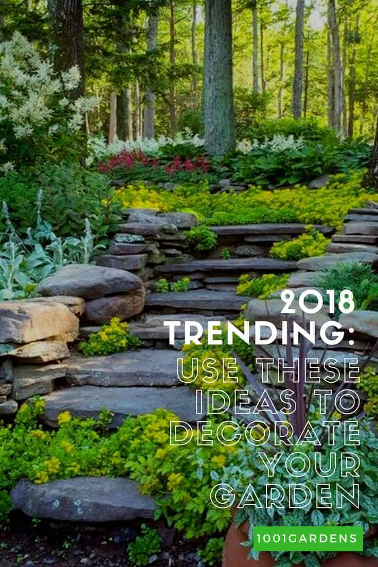 2018 Trending: Use These Ideas to Decorate Your Garden