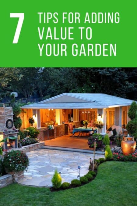 7 Tips For Adding Value To Your Garden 2 - Garden Decor - 1001 Gardens