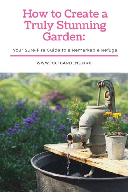 How to Create a Truly Stunning Garden: Your Sure-Fire Guide to a Remarkable Refuge 1 - Garden Decor