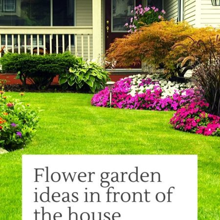 Flower garden ideas in front of the house
