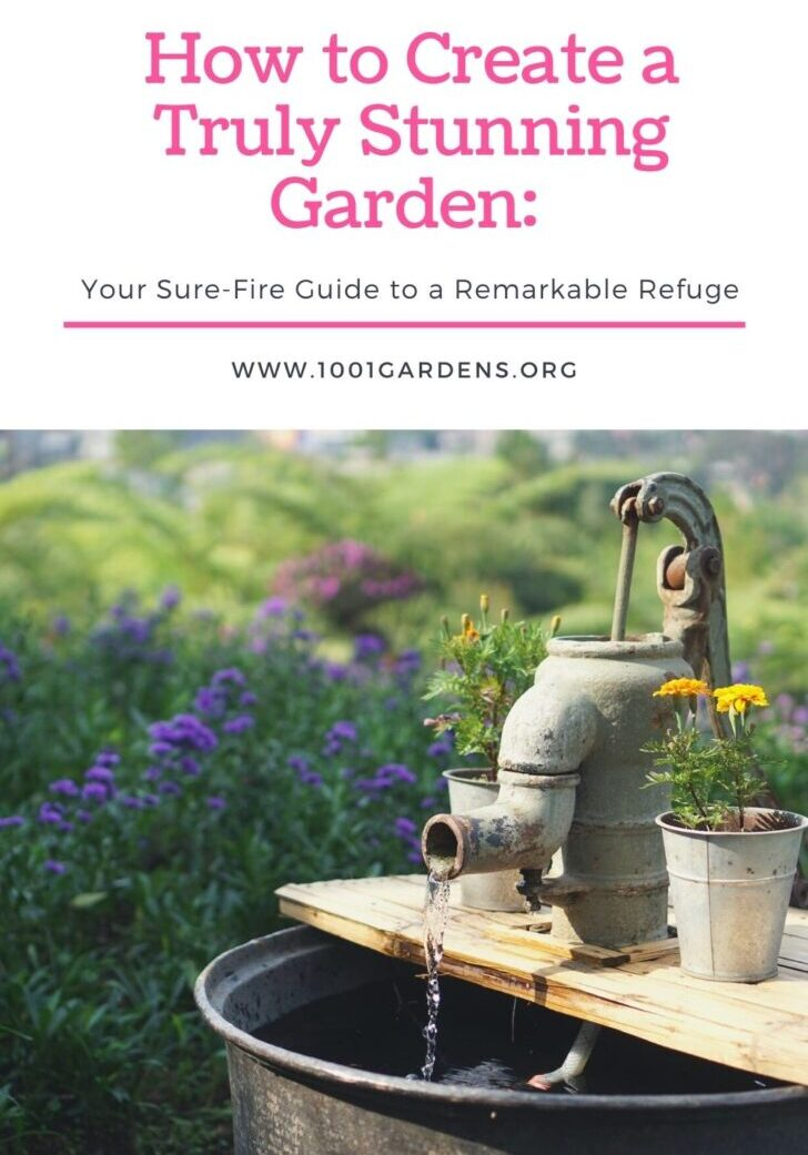 How to Create a Truly Stunning Garden-
