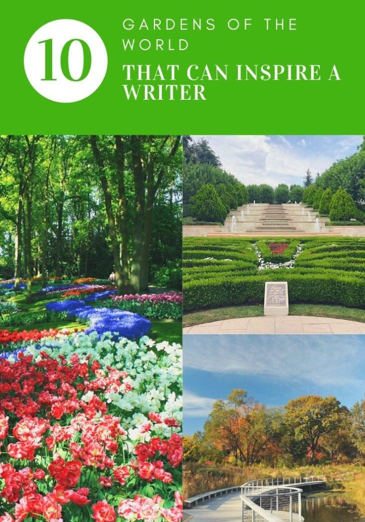 Top 10 Gardens of the World That Can Inspire a Writer